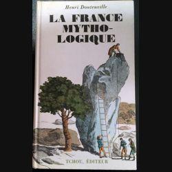 1. La France mytho-logique de Henri Dontenville aux éditions Tchou
