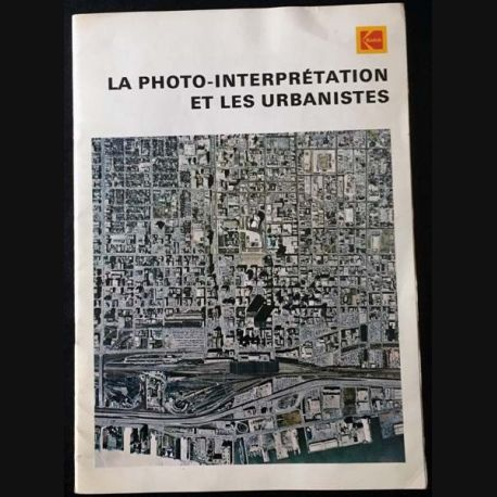 1. La photo-interprétation et les urbanistes de Wojciech Wronski et Kenneth J. Davies aux éditions Kodak
