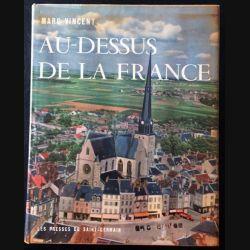 1. Au-dessus de la France de Marc Vincent aux éditions Les presses de Saint-Germain