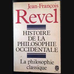1. Histoire de la philosophie occidentale - La philosophie classique de Jean-François Revel aux éditions Stock