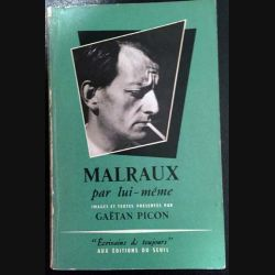 1. Malraux par lui même de Gaëtan Picon aux éditions du Seuil