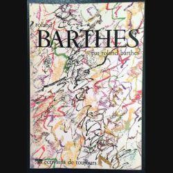 1. Roland Barthes par Roland Barthes aux éditions Écrivains de toujours / Seuil