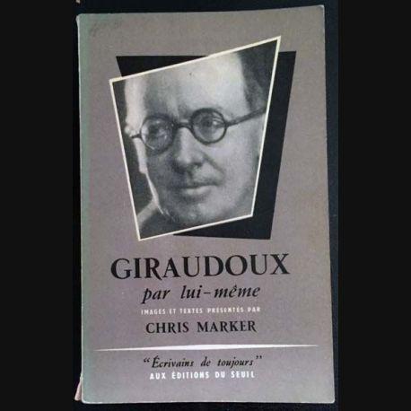 1. Giraudoux par lui même de Chris Marker aux éditions du Seuil