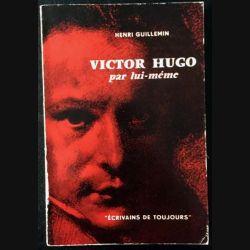 1. Victor Hugo par lui même de Henri Guillemin aux éditions du Seuil