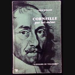 1. Corneille par lui même de Louis Herland aux éditions du Seuil