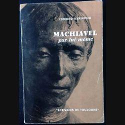 1. Machiavel par lui même de Edmond Barincou aux éditions du Seuil