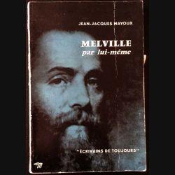 1. Melville par lui même de Jean-Jacques Mayoux aux éditions du Seuil