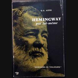 1. Hemingway par lui même de G-A. Astre aux éditions du Seuil