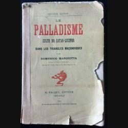 1. Le palladisme culte de Satan-Lucifer dans les triangles maçonniques de Domenico Margiotta aux éditions H.Falque 1895