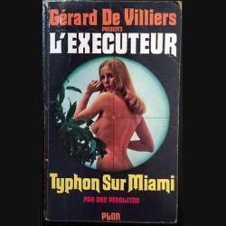 1. L'exécuteur - Typhon sur Miami de Gérard De Villiers aux éditions Plon
