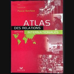 1. Atlas des relations internationales sous la direction de Pascal Boniface aux éditions Hatier