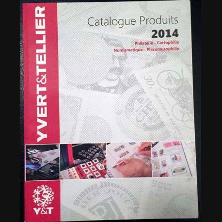 1. Catalogue produits 2014 Philatélie - Cartophilie - Numismatique - Placomusophilie Yvert & Tellier