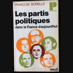 1. Les partis politiques dans la France d'aujourd'hui de François Borella aux éditions du Seuil