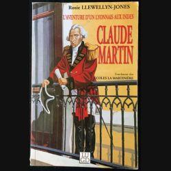 1. Claude Martin ou l'aventure d'un Lyonnais dans l'Inde du XVIIIe siècle de Rosie Llewellyn-Jones aux éditions LUGD