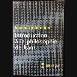 1. Introduction à la philosophie de Kant de Lucien Goldmann aux éditions Gallimard