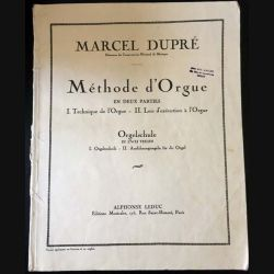 1. Méthode d'Orgue en deux parties I. Technique de l'Orgue II. Lois d'exécution à l'Orgue de Marcel Dupré