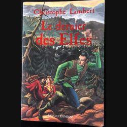 1. Le dernier des Elfes de Christophe Lambert aux éditions Bayard Jeunesse