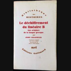 1. Le déchiffrement du linéaire B de John Chadwick aux éditions Gallimard