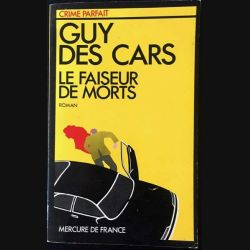 1. Le faiseur de morts de Guy des Cars aux éditions Mercure de France