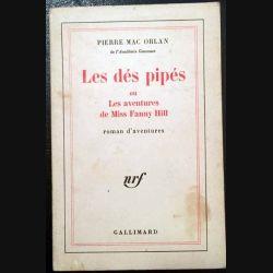 1. Les dés pipés ou les aventures de Miss Fanny Hill de Pierre Mac Orlan aux éditions Gallimard