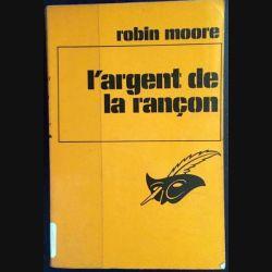 1. L'argent de la rançon de Robin Moore aux éditions Librairie des Champs-Elysées