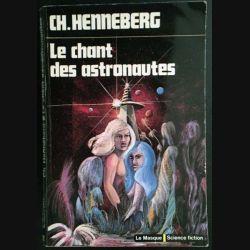 1. Le chant des astronautes de CH. Henneberg aux éditions Librairie des Champs-Elysées