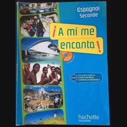 1. A mi me encanta ! Espagnol seconde aux éditions Hachette éducation
