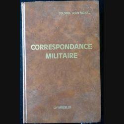 1. Correspondance militaire du Colonel Leon Vignal aux éditions Lavauzelle