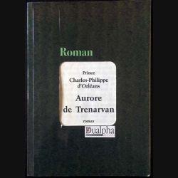1. Aurore de Trenarvan du Prince Charles-Philippe d'Orléans aux éditions Dualpha