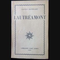 1. Lautréamont de Gaston Bachelard aux éditions Librairie José Corti