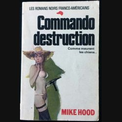 1. Commando destruction de Mike Hood aux éditions Beaulieu