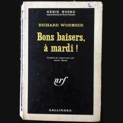 1. Bons baisers, à mardi ! de Richard Wormser aux éditions Gallimard