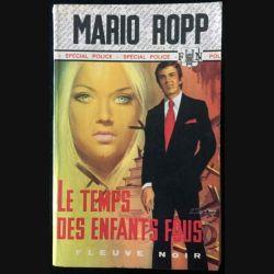 1. Le temps des enfants fous de Mario Ropp aux éditions Fleuve noir