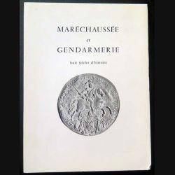 Maréchaussée et Gendarmerie huit siècles d'histoire (C150)
