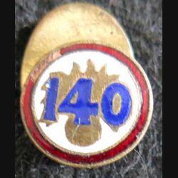 Insigne métallique en réduction du 140° régiment d'infanterie 13 mm Chobillon