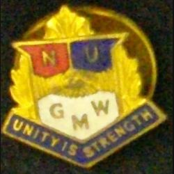 insigne anglais boutonnière NATIONAL UNION GMW UNITY IS STRENGTH en émailde fabrication Gaunt London (L 24)