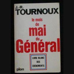1. LE MOIS DE MAI DU GÉNÉRAL DE J.R TOURNOUX AUX ÉDITIONS PLON (H8)