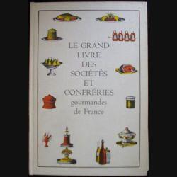 Le grand livre des sociétés et confréries gourmandes de France de Fernand Woutaz aux éditions Club français du vin (H8)