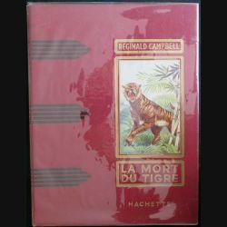 LIVRE COLLECTION : vieux livre cartonné intitulé la mort du Tigre aux Editions Hachette 1952 (C173)