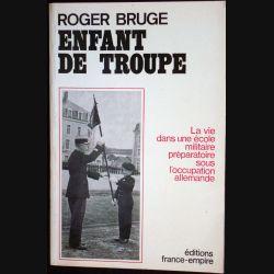 Seconde guerre mondiale : Enfant de troupe écrit par Roger Bruge aux éditions France-empire - 0133