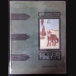 Vieux livres : Croc Blanc de Jack London aux Editions Hachette 1935 (C173)