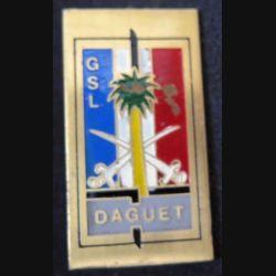 GSL DAGUET : Insigne métallique du Groupe de soutien logistique de l'opération DAGUET de fabrication locale peint (L129)