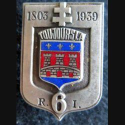 6° RI : Insigne métallique du 6° régiment d'infanterie de fabrication Fraisse Demey Déposé en émail dos lisse embouti
