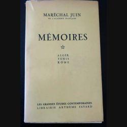 Mémoires Tome 1 Alger Tunis Rome du Maréchal Juin aux Editions Arthème Fayard (C143)