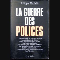 La Guerre des Polices de Philippe Madelin aux éditions Albin Michel 1989 (C146)