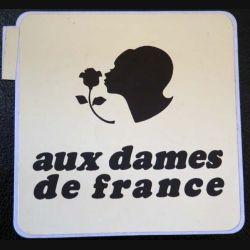 Autocollant Aux Dames de France