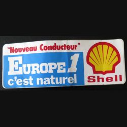 Autocollant Nouveau Conducteur Europe 1 c'est naturel Shell