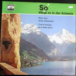 DISQUE 33 T : So Klingt es in der Schweiz C'est la musique de la belle suisse Music from Lovely Switzerland (C180)