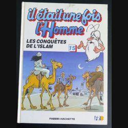 BD Il était une fois l'homme les conquêtes de l'Islam de Fabbri Hachette (C181)