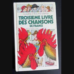 Troisième livre des chansons de France de Claudine et Roland Sabatier chez Gallimard (C181)